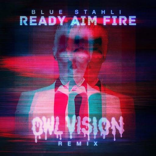 Blue Stahli альбом Ready Aim Fire (Owl Vision Remix)