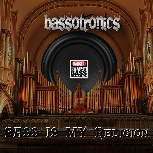 Bassotronics альбом Bass Is My Religion