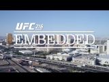 UFC 216 Embedded  Vlog Series - Episode 4