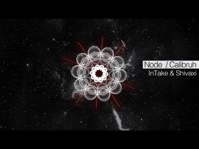 InTake, Shivaxi - Node Calibruh [Plush - Drum Bass]