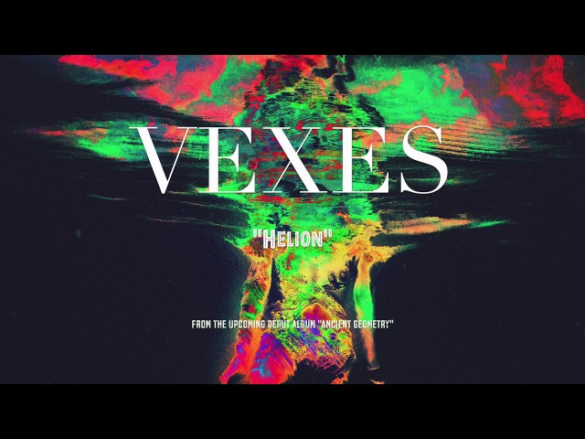 VEXES - Helion (Official Audio Stream)