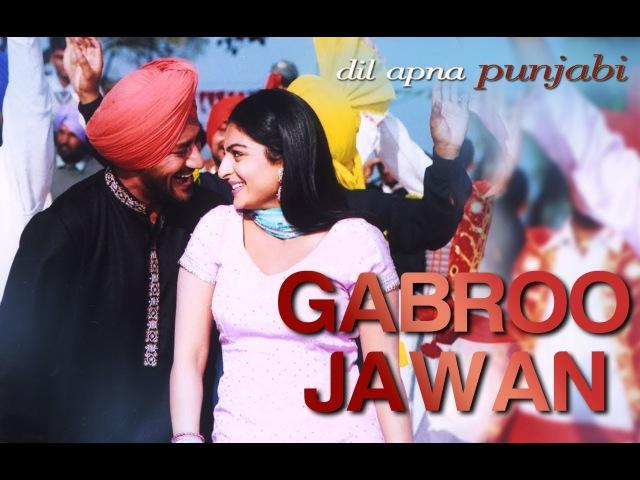 Gabroo Jawan - Dil Apna Punjabi - Harbhajan Mann Neeru Bajwa - Full Song