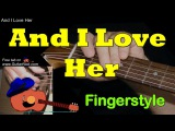 AND I LOVE HER: Fingerstyle Guitar Lesson + TAB by GuitarNick