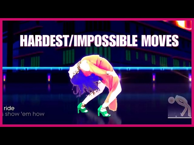 JUST DANCE HARDEST AND IMPOSSIBLE MOVES