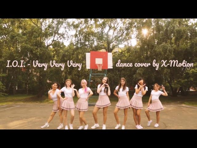 I.O.I (아이오아이) - Very Very Very (너무너무너무) dance cover by X-Motion