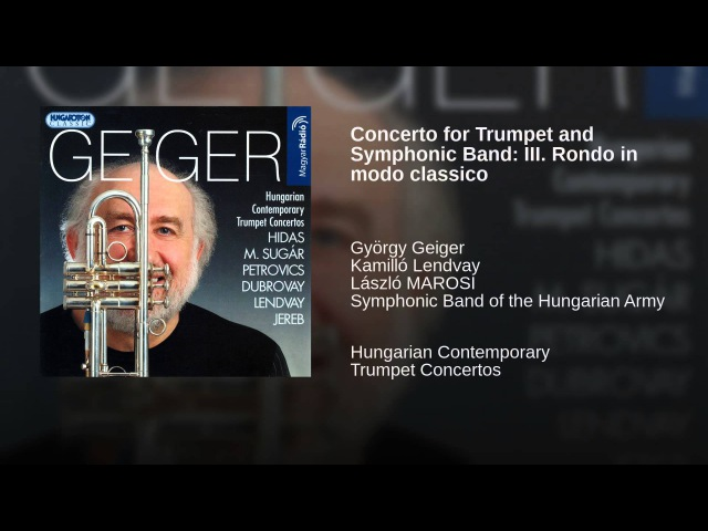Kamilló Lendvay Concerto for Trumpet and Symphonic Band: III. Rondo in modo classico