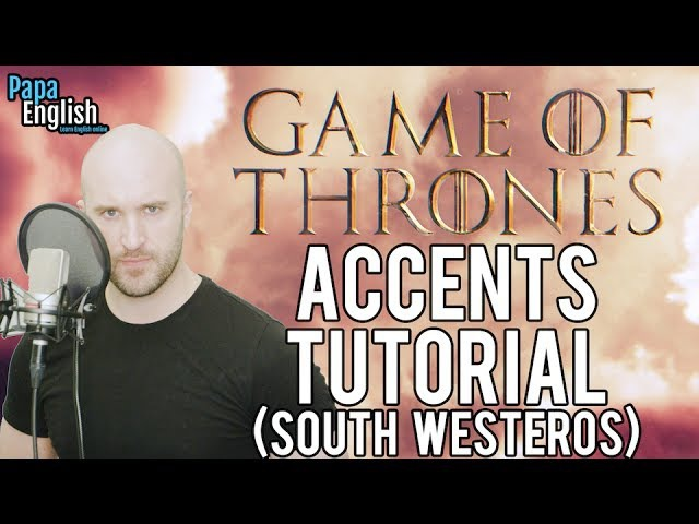 Game of Thrones Accent Tutorial - The Lannisters!