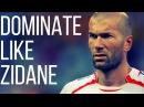How To Dominate The Game Like Zinedine Zidane Soccer Midfielder Skills