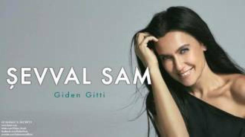 Şevval Sam - Giden Gitti [ Istanbuls Secrets © 2007 Kalan Müzik ]