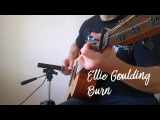 Ellie Goulding – Burn (fingerstyle guitar cover)