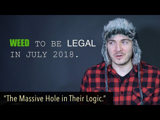 Weed Set To Be LEGAL by July The Holes in Their Logic