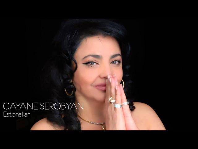 Gayane Serobyan - Estonakan