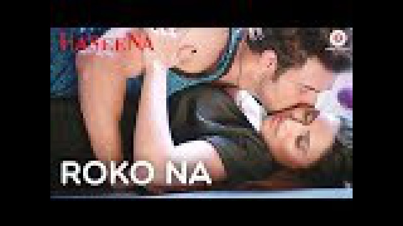 Roko Na | Haseena | Mohit Arora Inaayat Sharma | Ali Aslam Shom Chanda