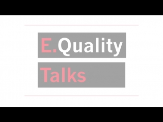 E.Quality Talks: We are Feminists and We