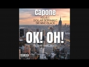 "Capone Ft. NORE, Dollar Sign Malc Sir Nino Black ""Ok! Oh!"""