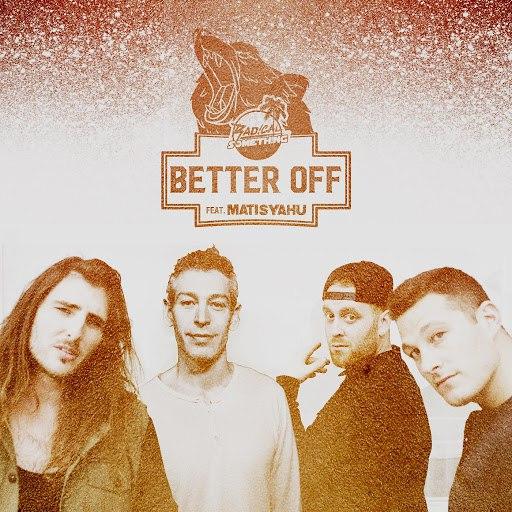 Radical Something альбом Better Off (feat. Matisyahu)