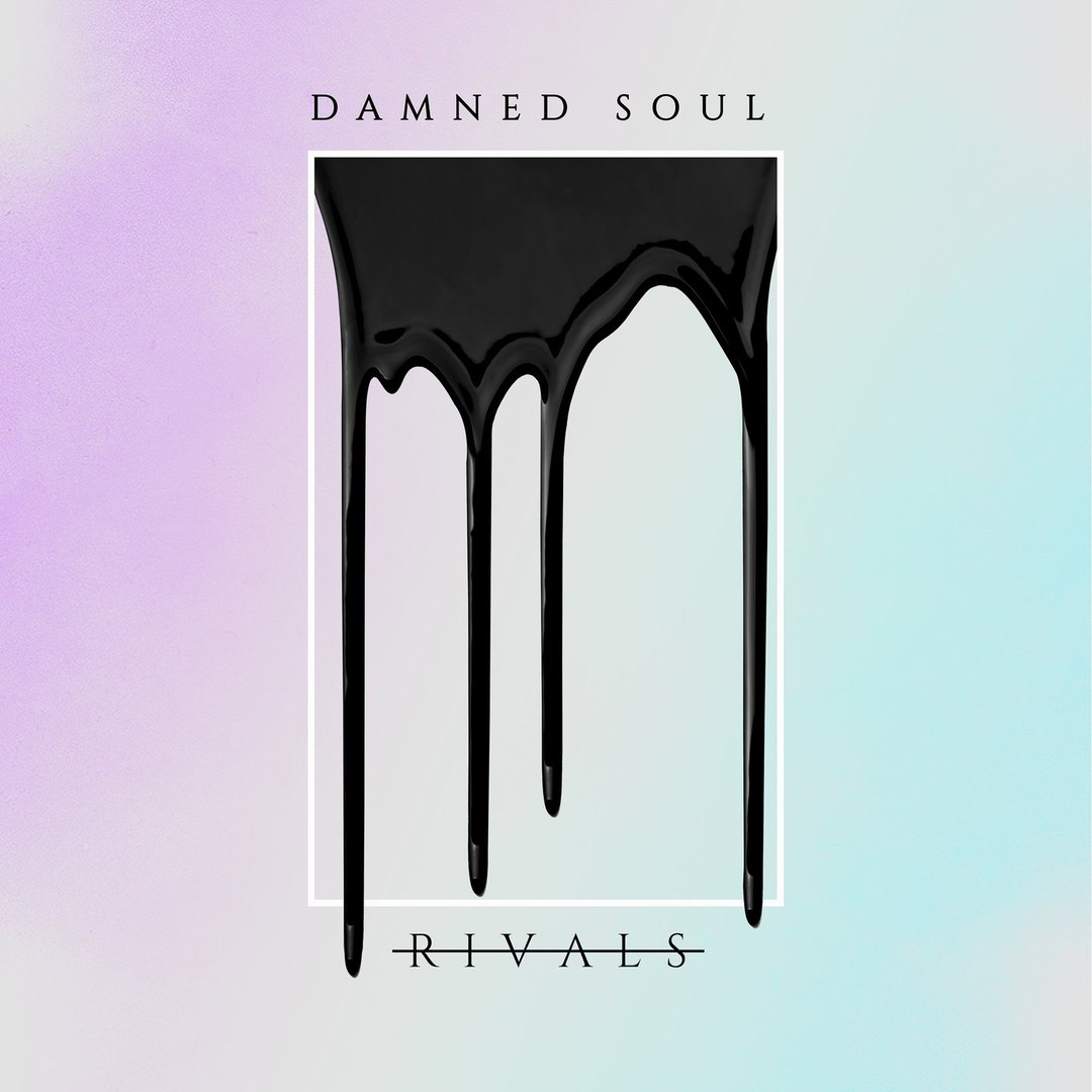Rivals - Damned Soul (2018)