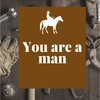 You are a man