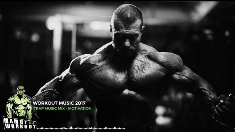 Best Trap Workout Music Mix 2017 馃挭 - Gym Training Motivation Music 馃敟 17.mp4