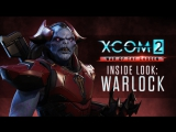 XCOM 2: War of the Chosen - The Warlock