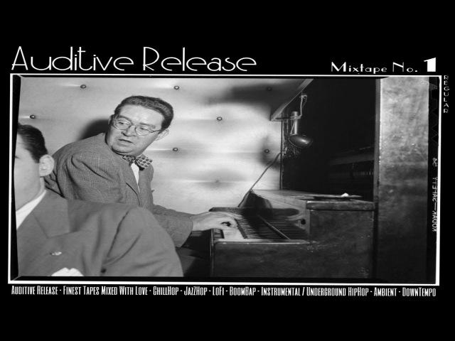 Auditive Release / mixtape no. 1 (HD) / instrumental hip hop / beats / jazzhop / chillhop mix