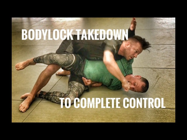 Bodylock Takedown to Complete Control