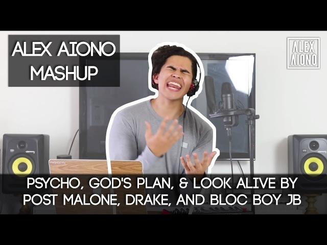 Psycho, Gods Plan, Look Alive by Post Malone, Drake, and Bloc Boy JB | Alex Aiono Mashup