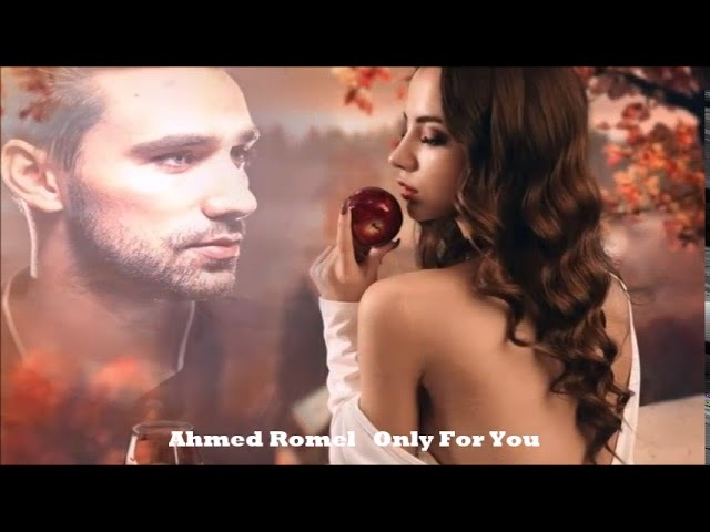 Ahmed Romel Only For You