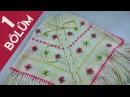 Çiçek işlemeli Çocuk Panço Yapımı Bölüm 1