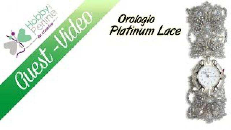Orologio Platinum Lace 1 Parte TUTORIAL