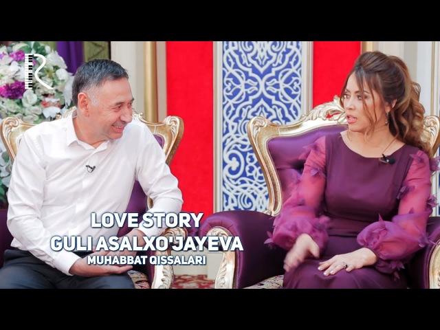 Love story - Guli Asalxo'jayeva (Muhabbat qissalari)