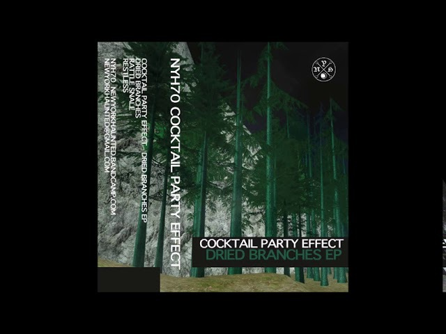 Cocktail Party Effect - Restless - Dried Branches EP - [NYH70] - 2017