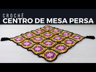 CENTRO DE MESA PERSA EM CROCHÊ /DIANE GONÇALVES