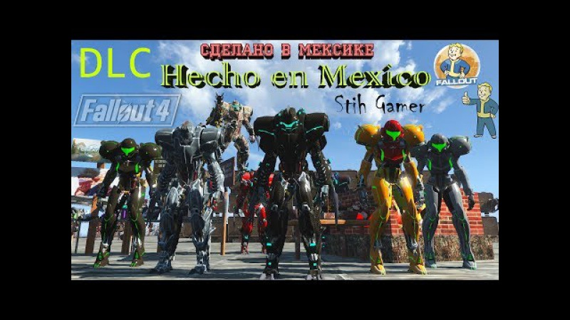 Fallout 4 DLC Сделано в Мексике ► DLC Hecho en Mexico