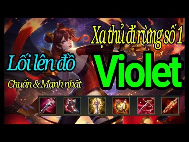 Hướng dẫn cách chơi lên trang bị chuẩn cho Violet: Xạ thủ mạnh nhất game Liên Quân Mobile
