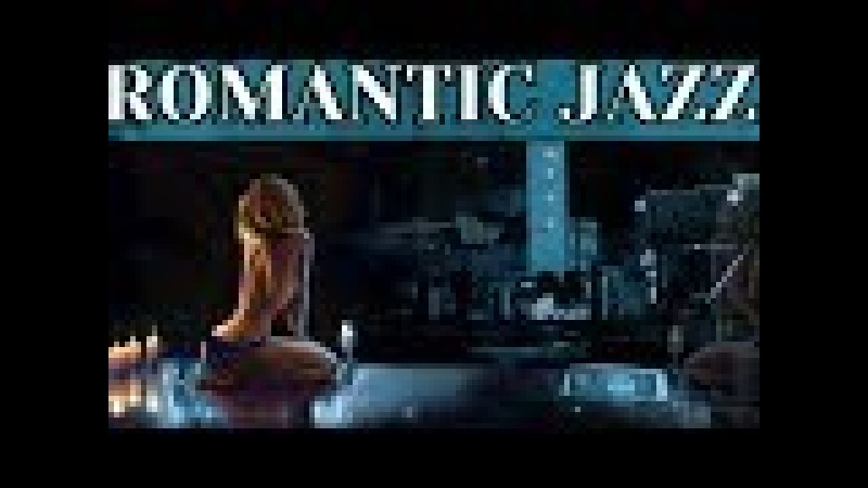 SMOOTH JAZZ EVENING SOFT ROMANTIC DINNER RELAXING INSTRUMENTRAL MUSIC FOR CAFE WORK STUDY