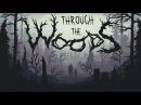 Through the Woods. #2 ГОЛОСА ПРИЗРАКОВ