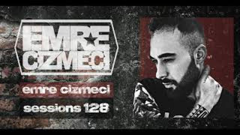 Emre Cizmeci Sessions 128