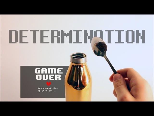 Undertale - DETERMINATION using a metal water bottle