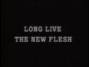 Дэвид Кроненберг: Да здравствует новая плоть!  Long Live the New Flesh: The Films of David Cronenberg (1987)