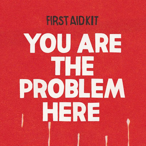 First Aid Kit альбом You are the Problem Here