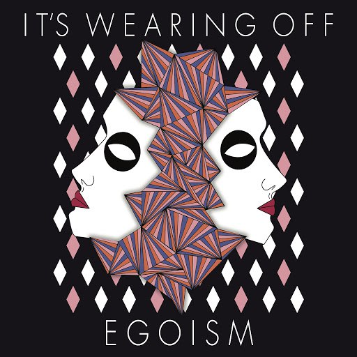 Egoism альбом It's Wearing Off