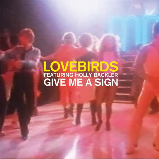 Lovebirds альбом Give Me a Sign (feat. Holly Backler)