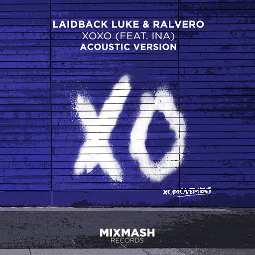 Laidback Luke альбом XOXO (feat. Ina) (Acoustic Version)