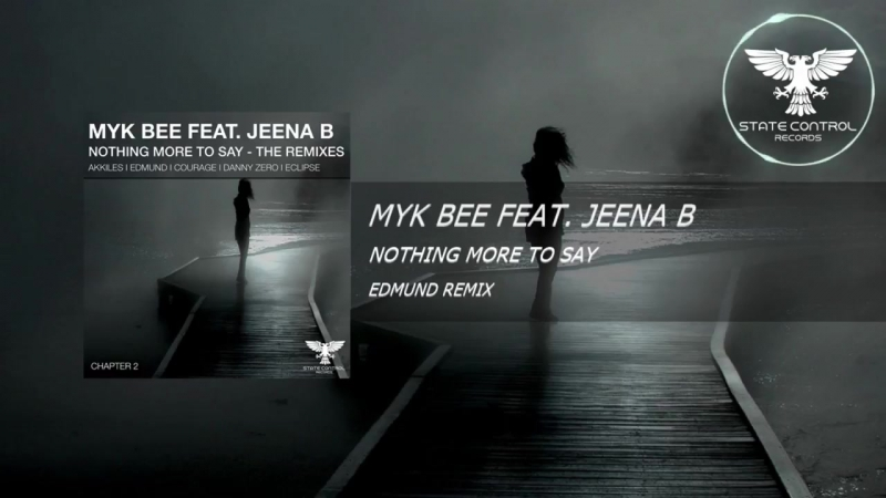 Myk Bee feat. Jeena B - Nothing More To Say (Edmund Remix) [TEASER] OUT 25.09.20