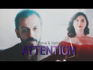 Merve & Vartolu {Attention}