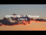XXXTENTACION // Revenge (NEW SONG) (LYRICS) (VICE BEATS)