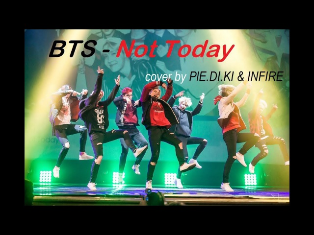 [FTD 2017] BTS - NOT TODAY cover by PlE.DI.KI INFIRE