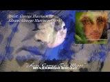 Here Comes The Moon - George Harrison (1979) FLAC Audio 4k ~MetalGuruMessiah~
