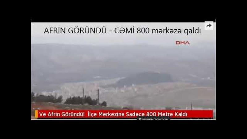 Afrine 800 m kaldı .Şanlı Türk gelir